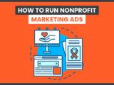 How to Run Nonprofit Marketing Ads