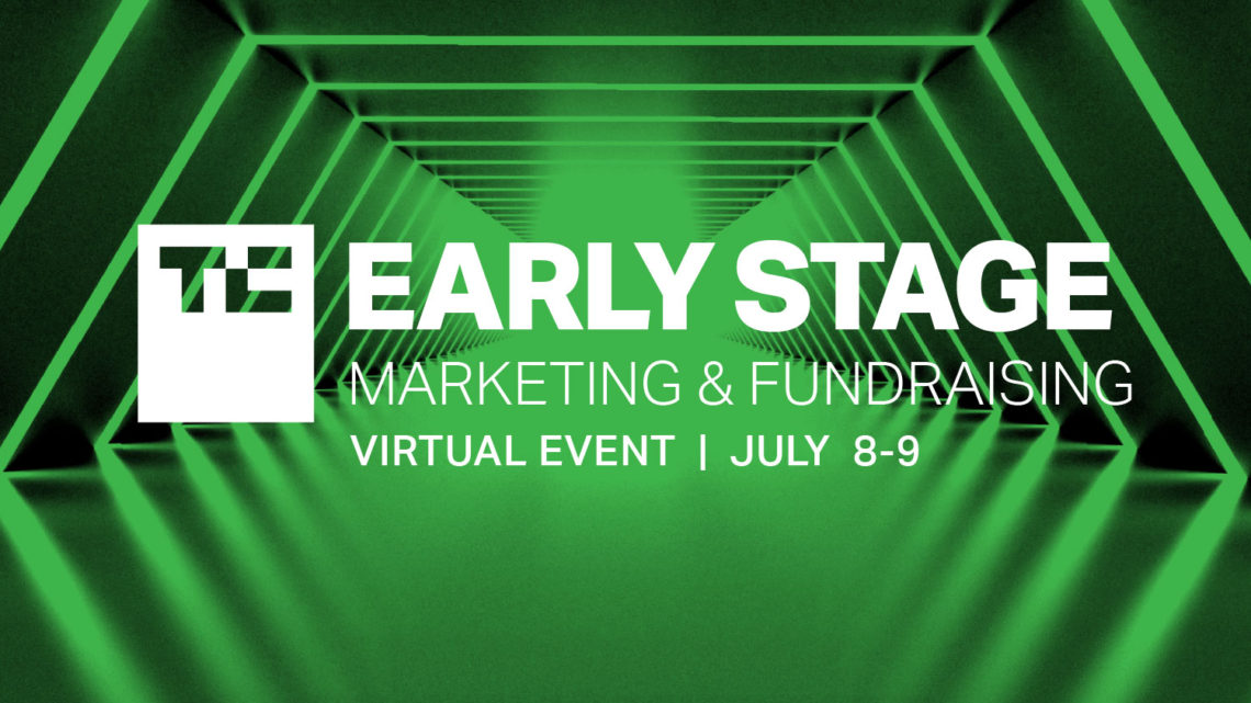 Don't miss these highlights today, day one of TC Early Stage 2021: Marketing and Fundraising